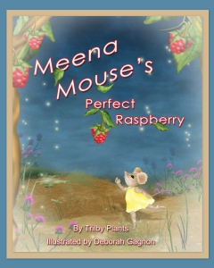 Meena Mouse's Perfect Raspberry, Meena Mouse, Trilby Plants, Responsibility